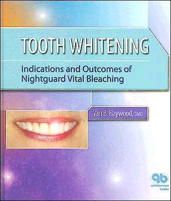 Portada del libro 9780867154504 Tooth Whitening: Indications and Outcomes of Nightguard Vital Bleachin