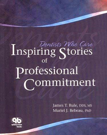 Portada del libro 9780867154511 Dentists Who Care: Inspiring Stories of Professional Commitment
