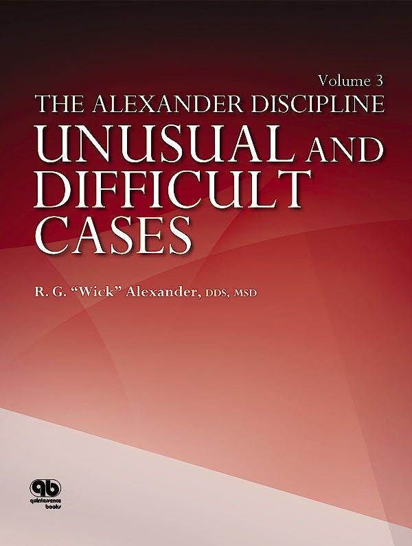 Portada del libro 9780867154696 The Alexander Discipline, Vol. 3: Unusual and Difficult Cases