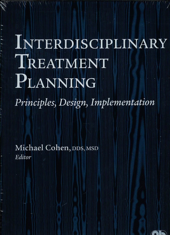 Portada del libro 9780867154740 Interdisciplinary Treatment Planning. Principles, Design, Implementation