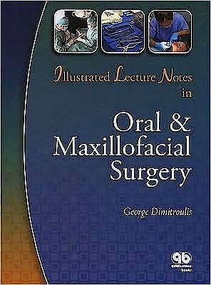 Portada del libro 9780867154788 Illustrated Lecture Notes in Oral and Maxillofacial Surgery