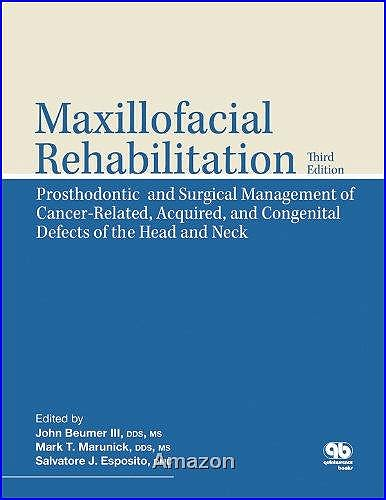 Portada del libro 9780867154986 Maxillofacial Rehabilitation. Prosthodontic and Surgical Management of Cancer-Related, Acquired and Congenital Defects of the Head and Neck
