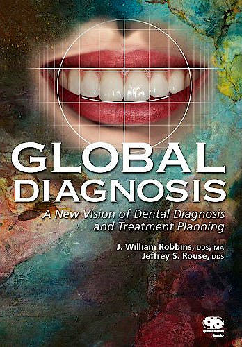 Portada del libro 9780867155235 Global Diagnosis: A New Vision of Dental Diagnosis and Treatment Planning (Book/cd-Rom Set)