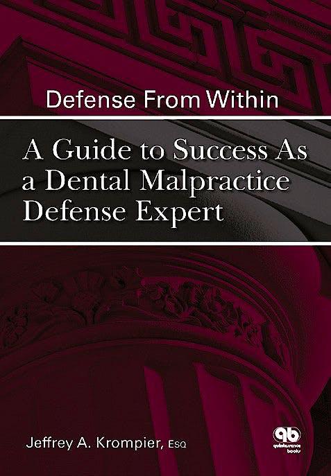 Portada del libro 9780867155839 Defense from Within: A Guide to Success as a Dental Malpractice Defense Expert
