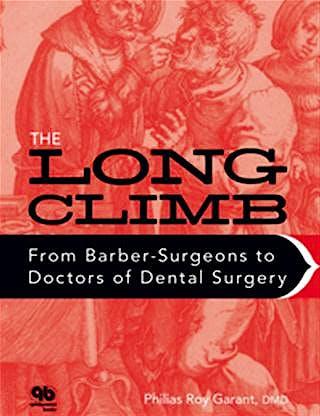 Portada del libro 9780867156492 The Long Climb. From Barber-Surgeons to Doctors of Dental Surgery