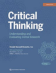 Critical Thinking. Understanding and Evaluating Dental Research