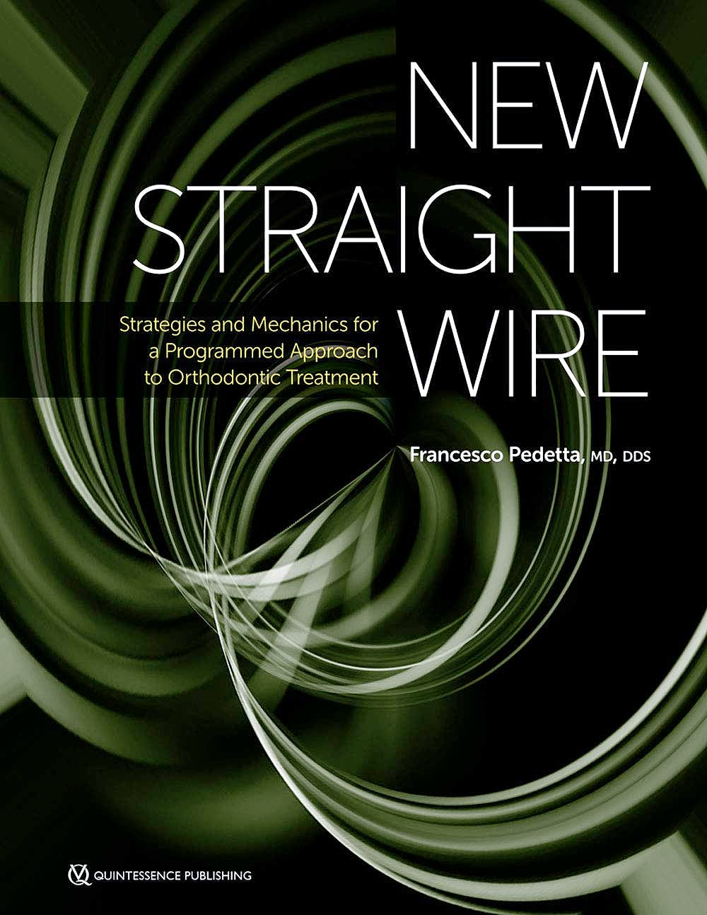 Portada del libro 9780867158243 New Straight Wire. Strategies and Mechanics for a Programmed Approach to Orthodontic Treatment