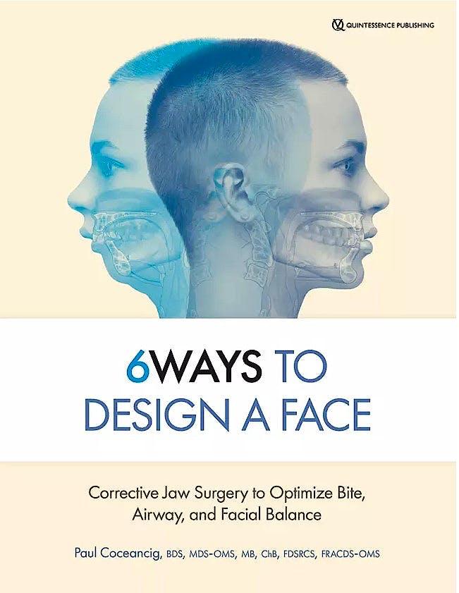 Portada del libro 9780867159660 6 Ways to Design a Face. Corrective Jaw Surgery to Optimize Bite, Airway, and Facial Balance