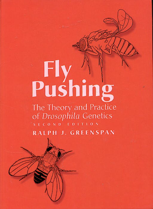 Portada del libro 9780879697112 Fly Pushing. Theory and Practice of Drosophila Genetics