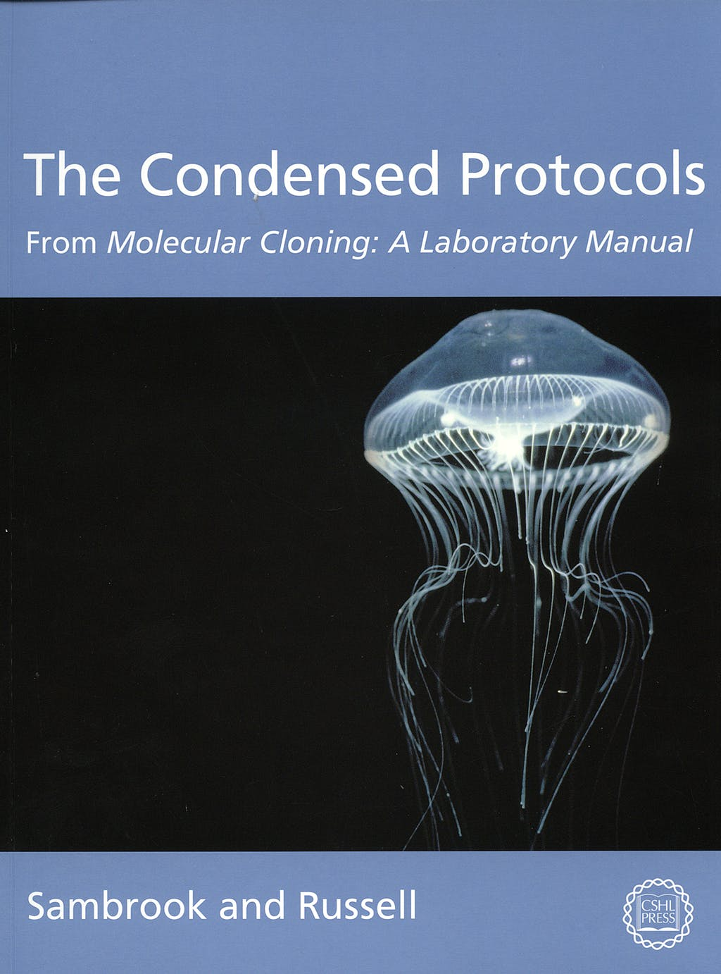 Portada del libro 9780879697716 The Condensed Protocols. from Molecular Cloning: A Laboratory Manual