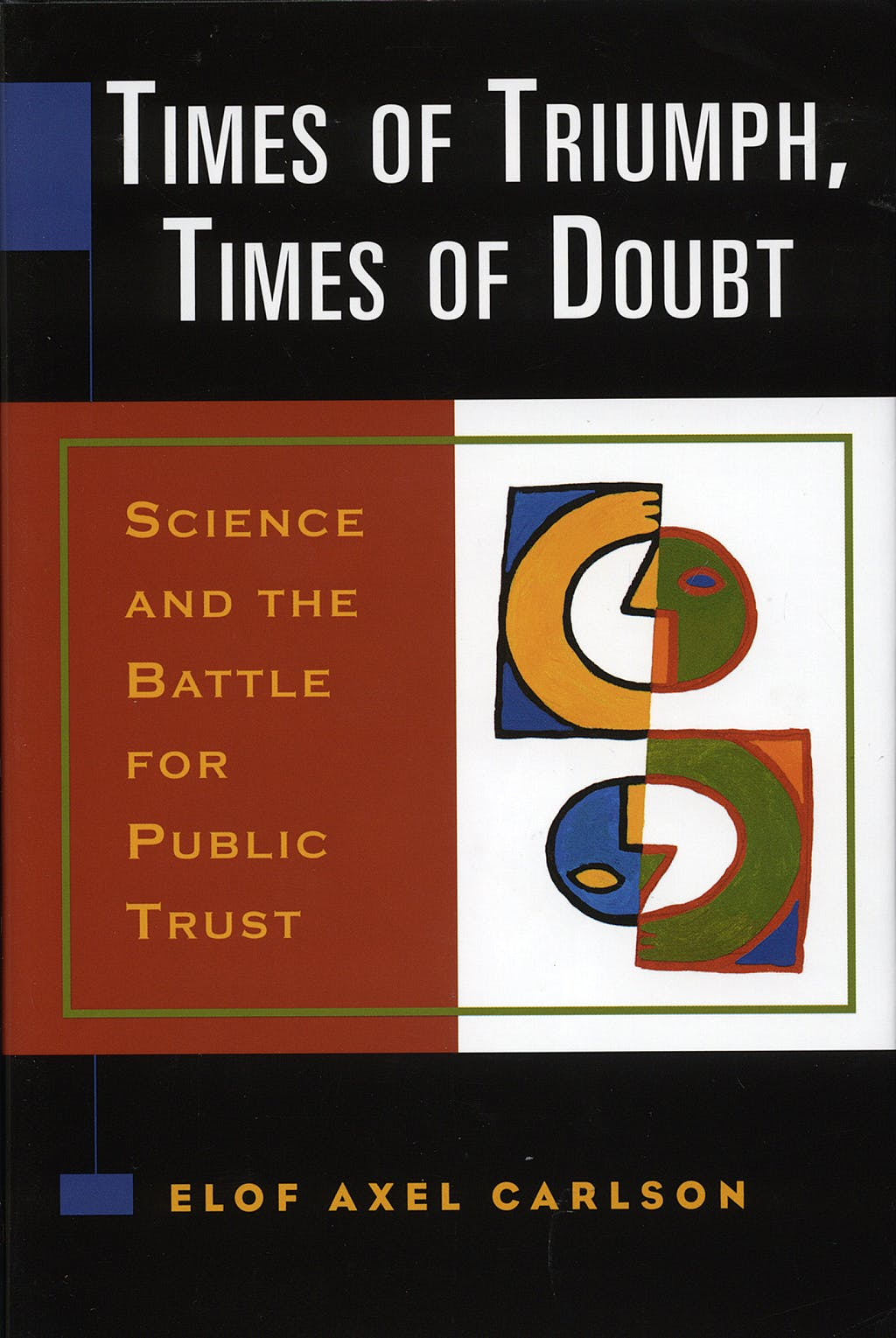 Portada del libro 9780879698058 Times of Triumph, times of Doubt. Science and the Battle for Public
