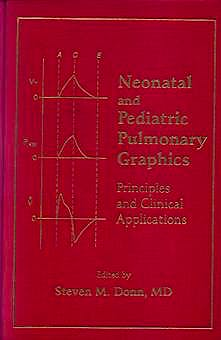 Portada del libro 9780879936457 Neonatal and Pediatric Pulmonary Graphics + Bedside Guie