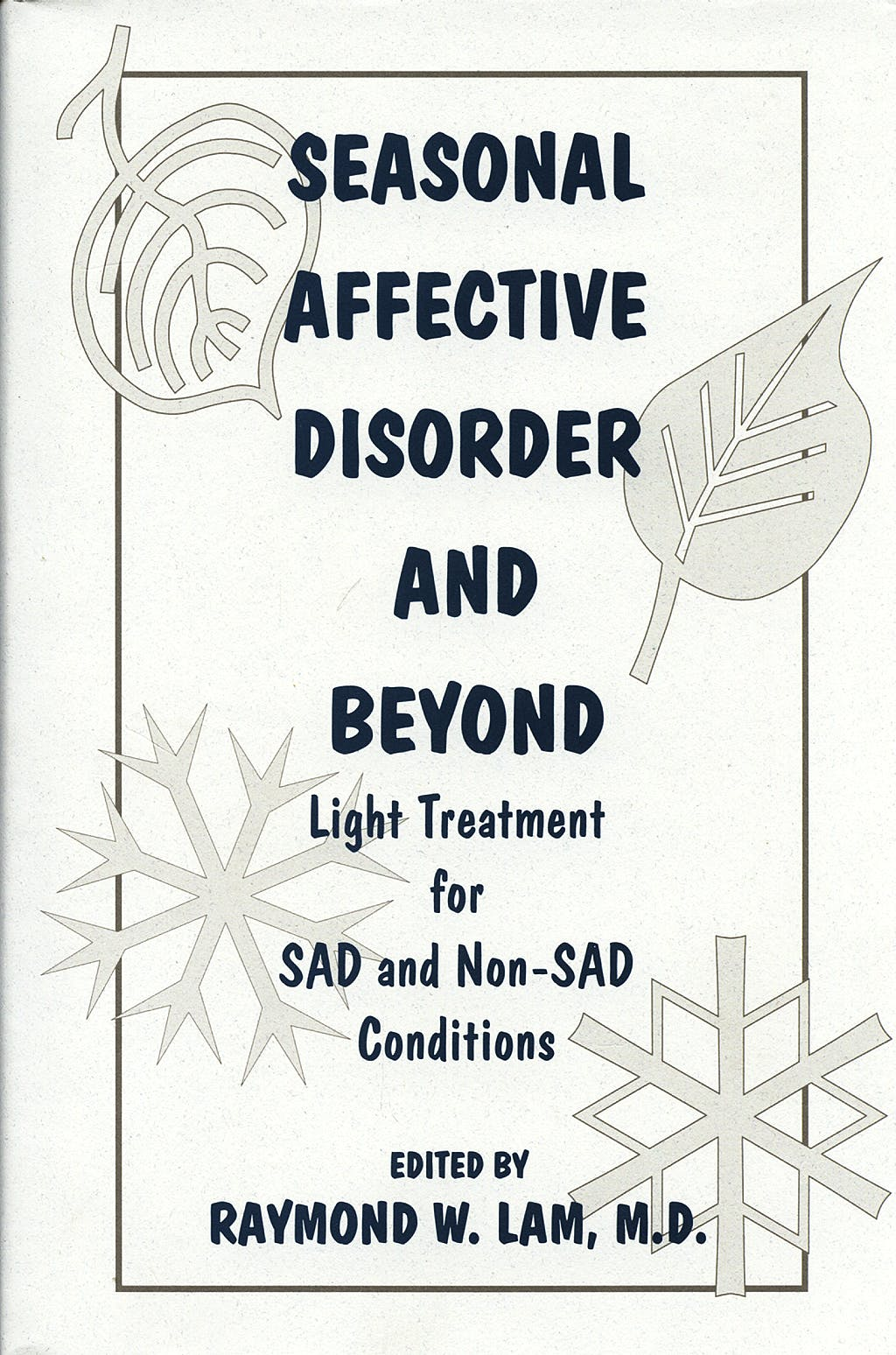 Portada del libro 9780880488679 Seasonal Affective Disorder and beyond Light Treatment for Sad & Non-S