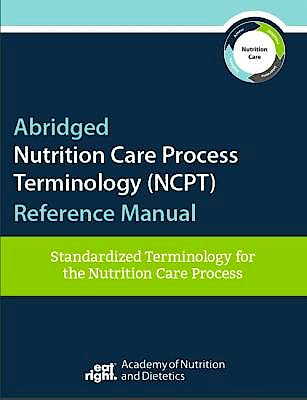 Portada del libro 9780880919692 Nutrition Care Process Terminology. Standardized Terminology for the Nutrition Care Process