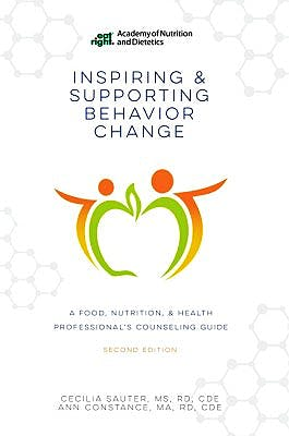 Portada del libro 9780880919821 Inspiring and Supporting Behavior Change. a Food, Nutrition, and Health Professional's Counseling Guide