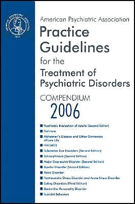 Portada del libro 9780890423851 American Psychiatric Association Practice Guidelines for the Treatment of Psychiatric Disorders: Compendium 2006