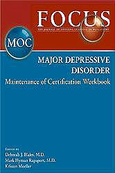 Portada del libro 9780890424605 Focus. Major Depressive Disorder - Maintenance of Certification (Moc) Workbook
