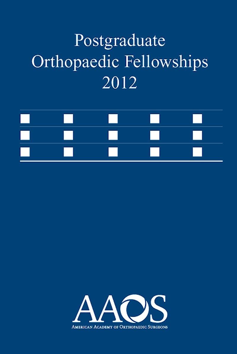 Portada del libro 9780892038602 Postgraduate Orthopaedic Fellowships 2012