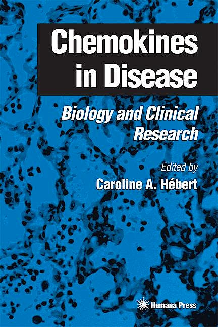 Portada del libro 9780896037038 Chemokines in Disease - Bilogy and Clinical Research