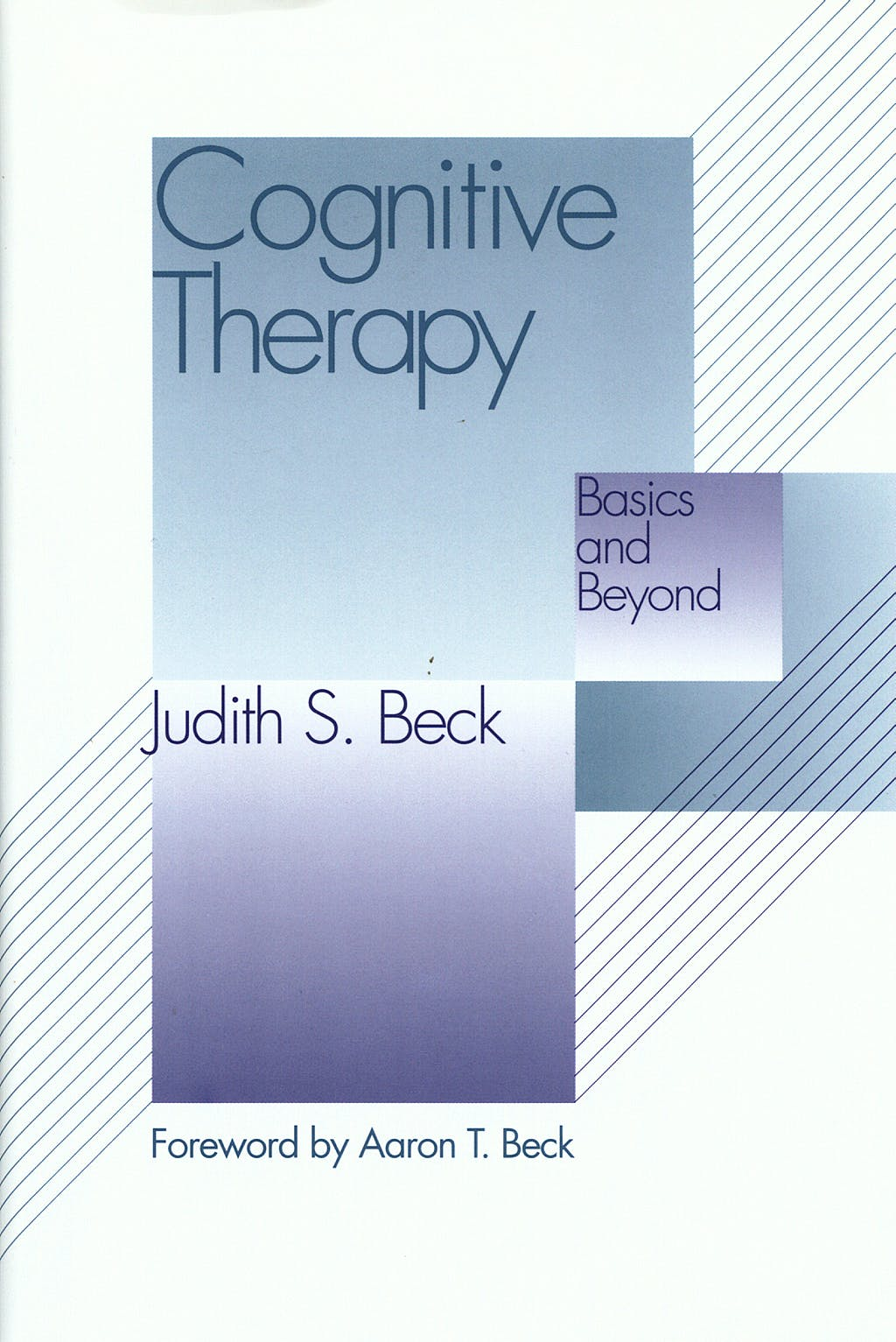 Portada del libro 9780898628470 Cognitive Therapy. Basics and Beyond