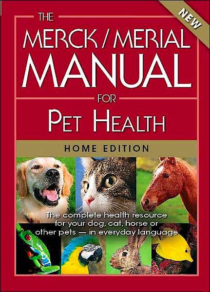 Portada del libro 9780911910995 The Merck / Merial Manual for Pet Health (Home Edition)
