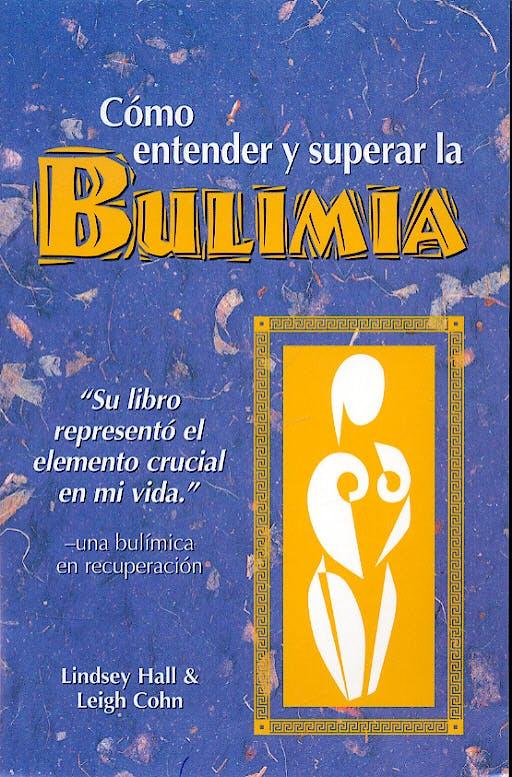 Portada del libro 9780936077383 Como Entender y Superar la Bulimia
