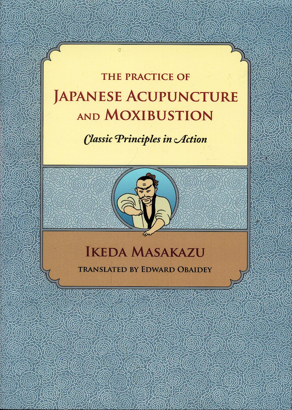 Portada del libro 9780939616435 The Practice of Japanese Acupunture and Moxibustion