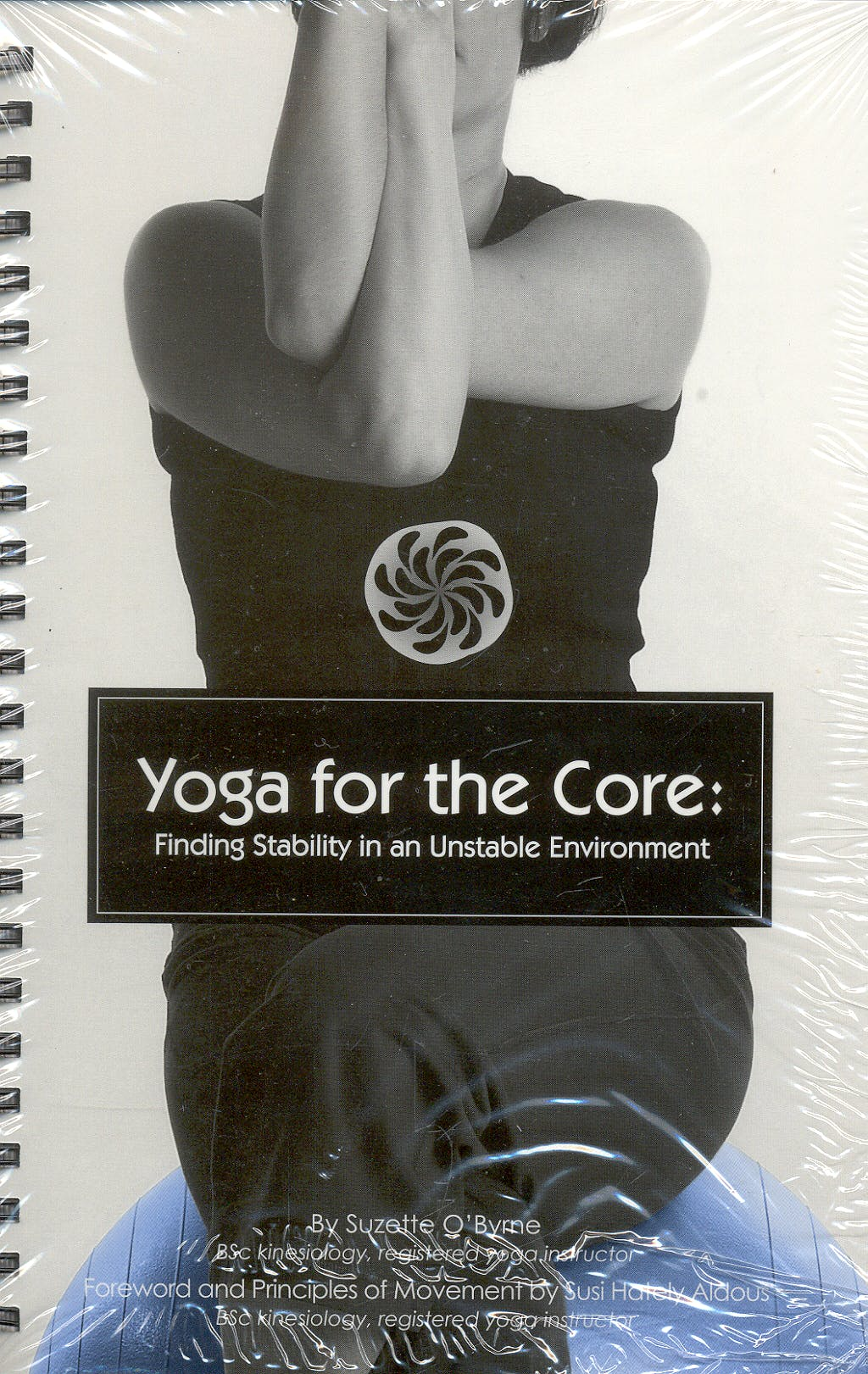 Portada del libro 9780939616596 Yoga for the Core: Finding Stability in an Unstable