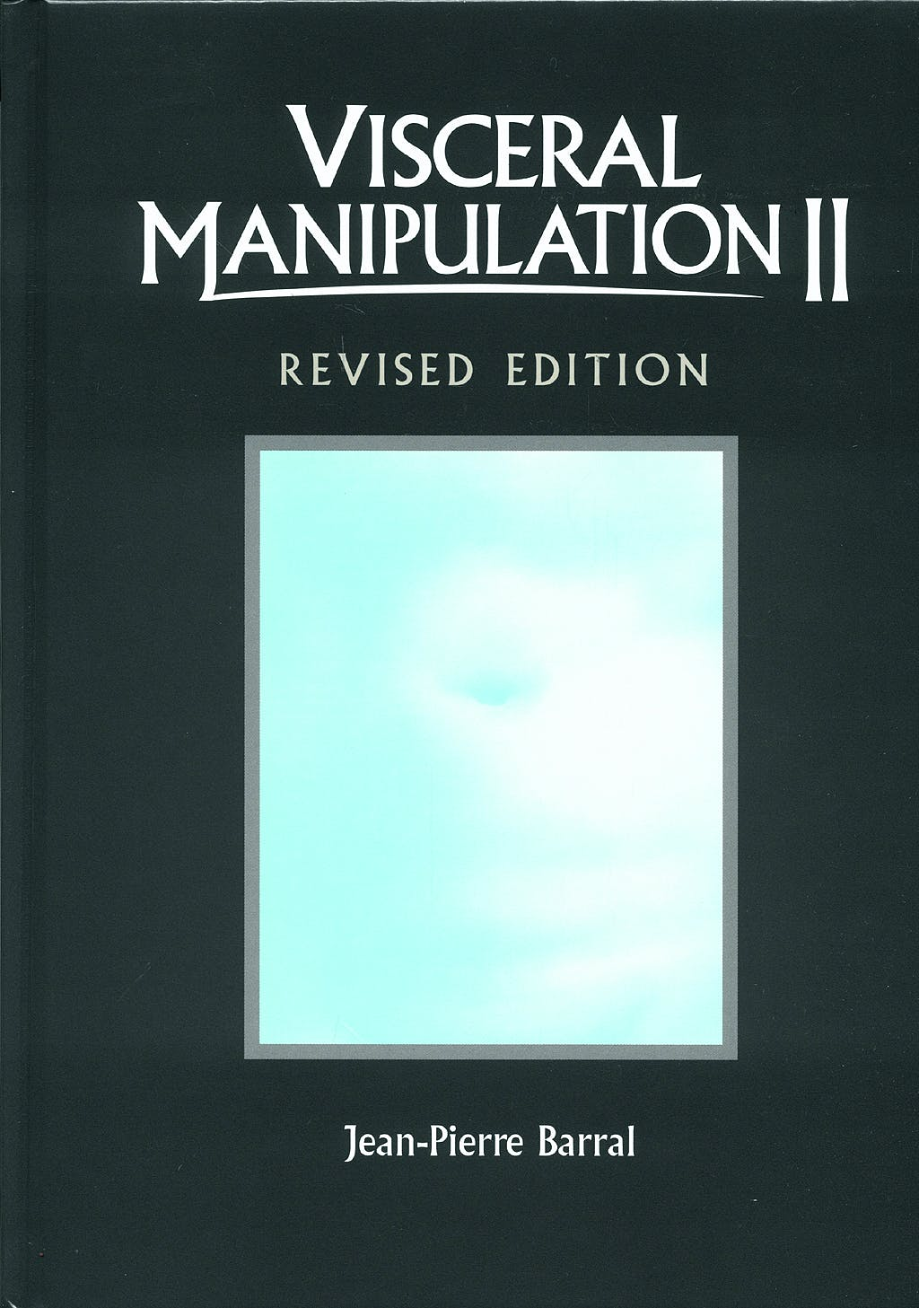 Portada del libro 9780939616619 Visceral Manipulation II (Revised Edtion)