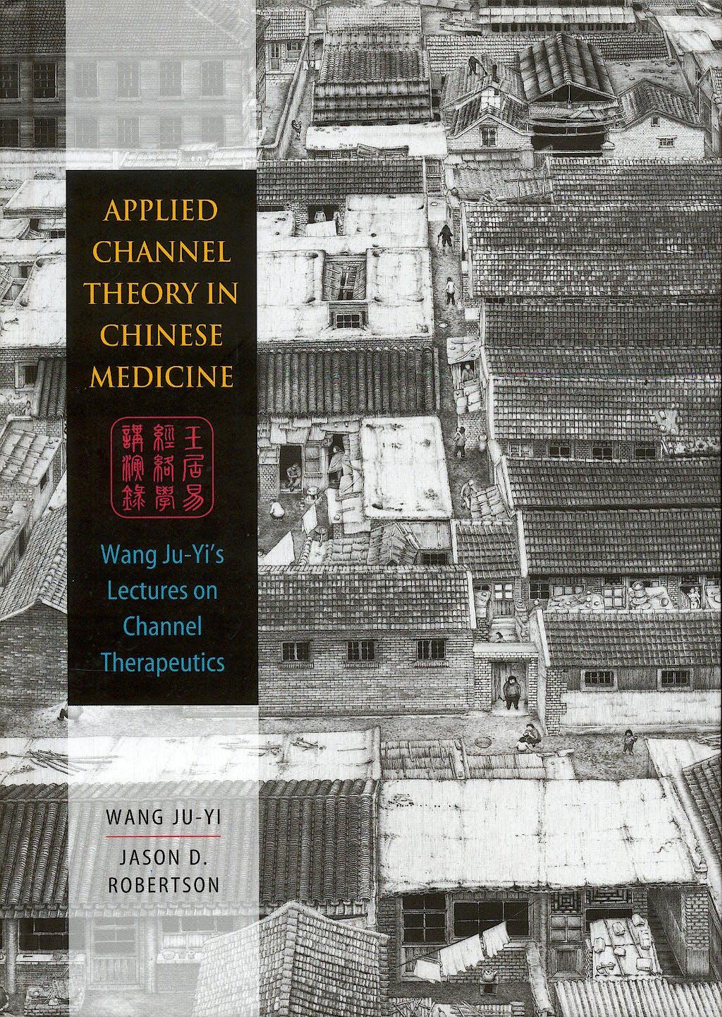 Portada del libro 9780939616626 Applied Channel Theory in Chinese Medicine