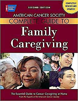 Portada del libro 9780944235003 Complete Guide to Family Caregiving. the Essential Guide to Cancer Caregiving at Home