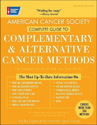 Portada del libro 9780944235713 American Cancer Society's Complete Guide to Complementary and Alternative Cancer Methods