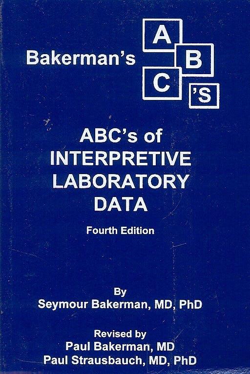 Portada del libro 9780945577072 Bakerman's Abc's of Interpretive Laboratory Data