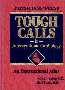 Portada del libro 9780963388667 Tough Calls in Interventional Cardiology. an Instructional Atlas