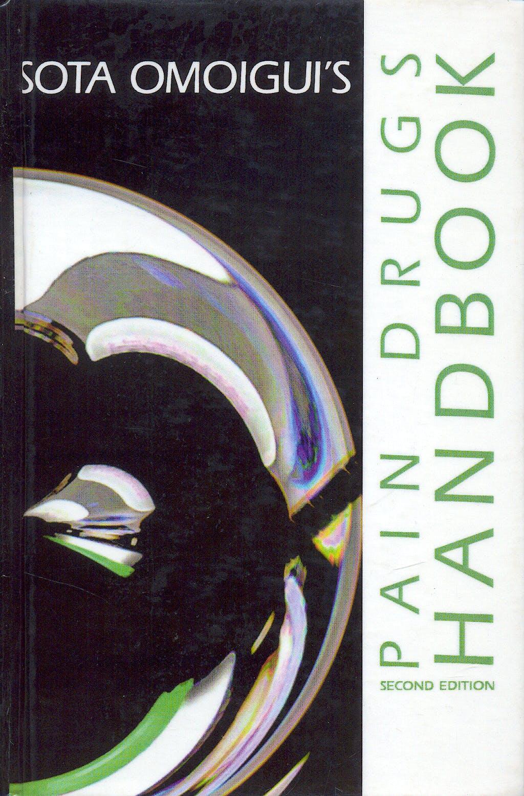 Portada del libro 9780965076746 Sota Omoigui's Pain Drugs Handbook