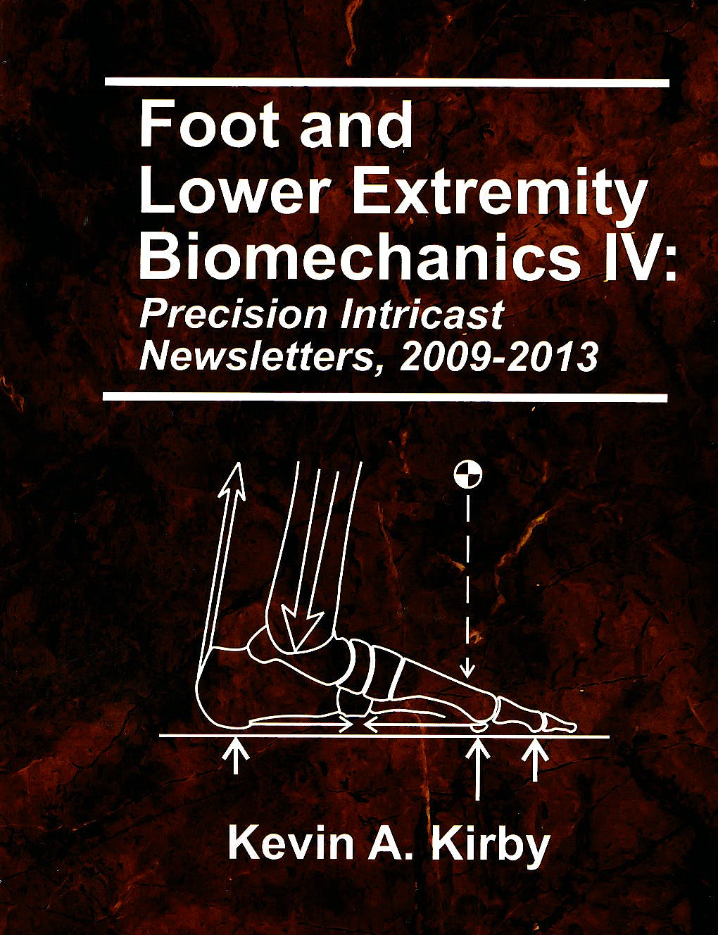 Portada del libro 9780965730921 Foot and Lower Extremity Biomechanics, Vol. IV: Precision Intricast Newsletters, 2009-2013