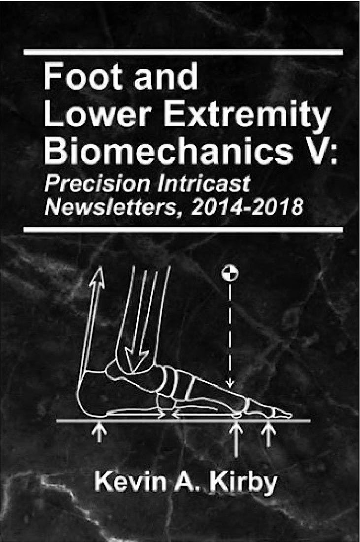Portada del libro 9780965730976 Foot and Lower Extremity Biomechanics, Vol. V: Precision Intricast Newsletters, 2014-2018
