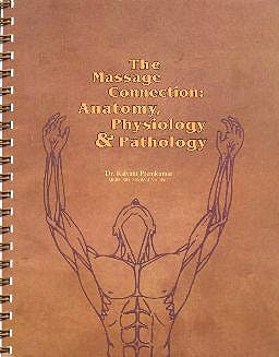 the massage connection anatomy physiology and pathology