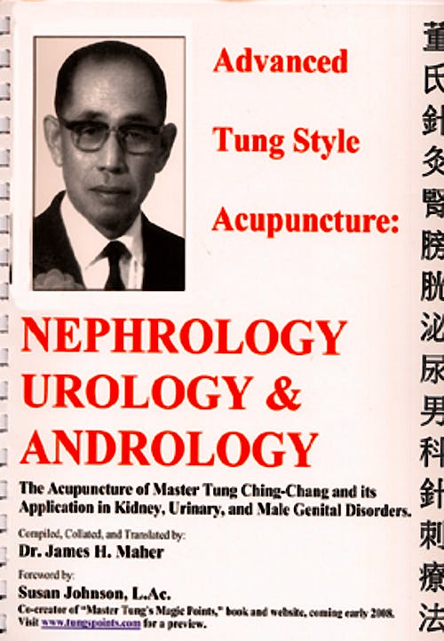 Portada del libro 9780975909645 Advanced Tung Style Acupuncture, Vol. 3: Nephrology, Urology and Andrology