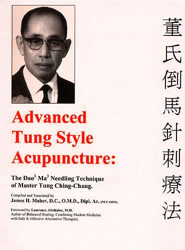 Portada del libro 9780975909690 Advanced Tung Style Acupuncture, Vol 1: The Dao Ma Needling Technique of Master Tung Ching-Chang