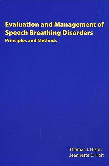 Portada del libro 9780976351306 Evaluation and Management of Speech Breathing Disorders. Priciples and Methods