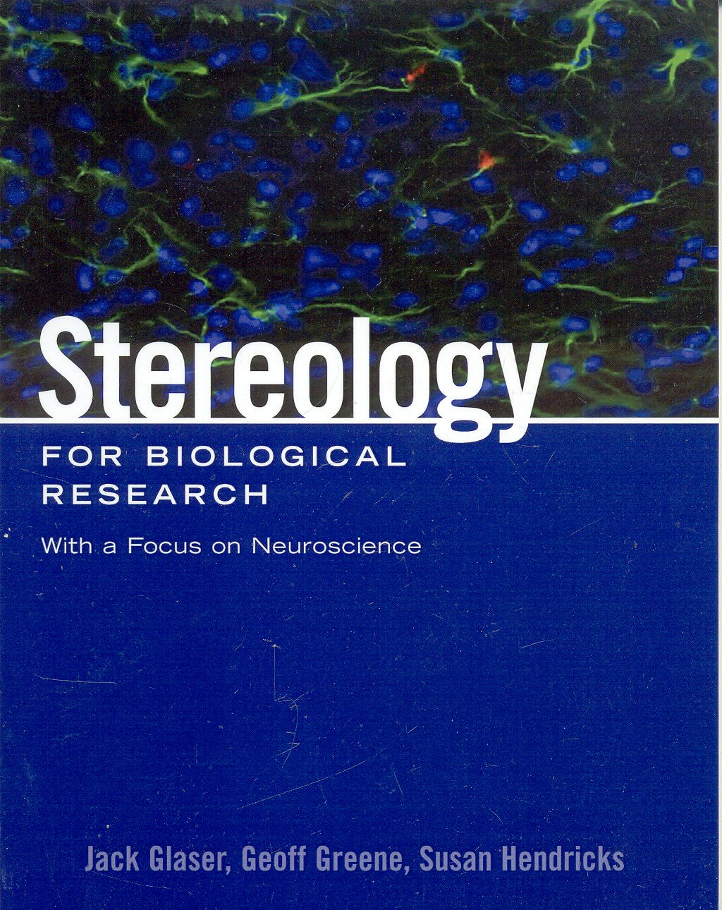 Portada del libro 9780978647117 Stereology for Biological Research with a Focus on Neuroscience
