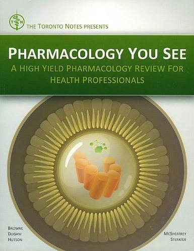 Portada del libro 9780980939767 Pharmacology You See: A High Yield Pharmacology Review for Health Professionals