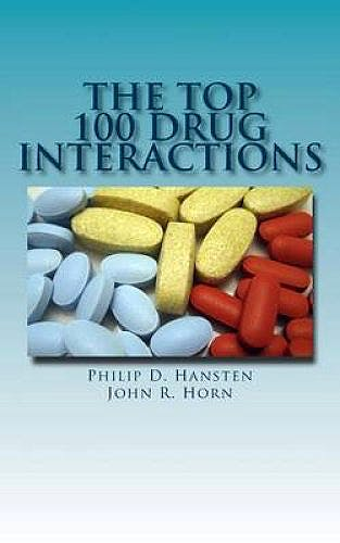 Portada del libro 9780981944050 The Top 100 Drug Interactions: A Guide to Patient Management