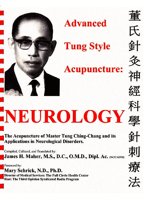 Portada del libro 9780982719701 Advanced Tung Style Acupuncture, Vol. 4: Neurology. The Acupuncture of Master Tung Ching-Chang and Its Applications in Neurological Disorders
