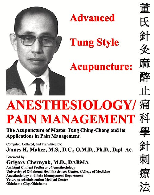 Portada del libro 9780982719718 Advanced Tung Style Acupuncture, Vol. 5: Anesthesiology and Pain Management