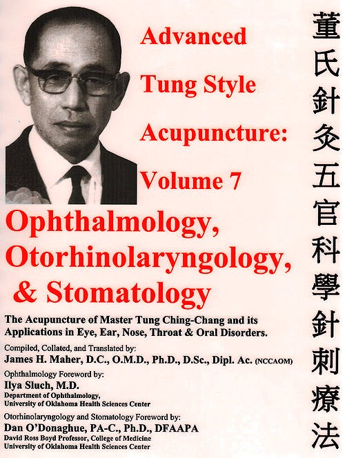 Portada del libro 9780982719749 Advanced Tung Style Acupuncture, Vol. 7: Opthalmology, Otorhinlaryngology and Stomatology