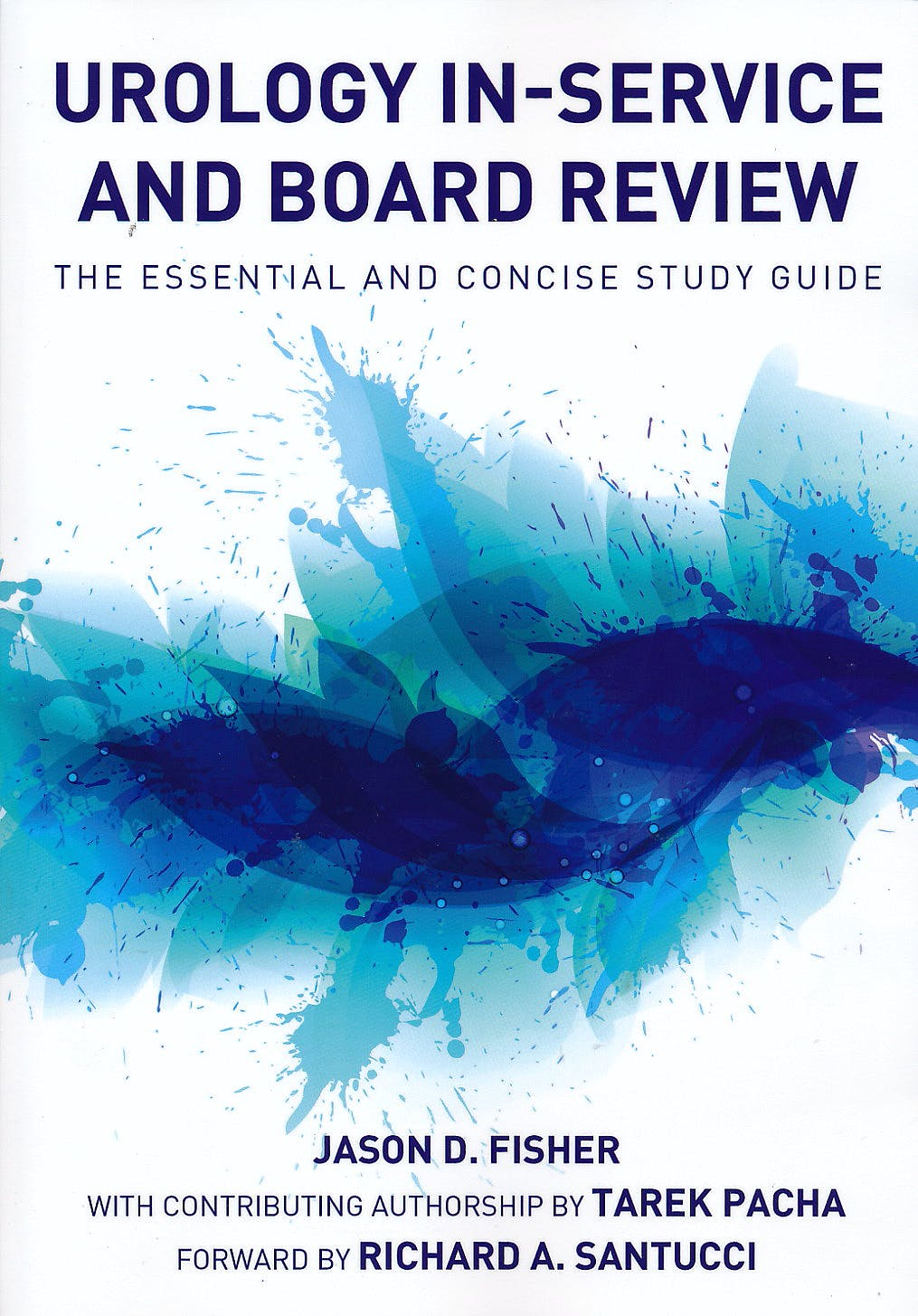 Portada del libro 9780982749838 Urology In-Service and Board Review. the Essential and Concise Study Guide