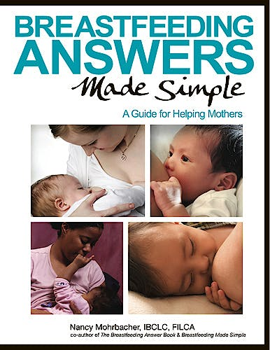 Portada del libro 9780984503902 Breastfeeding Answers Made Simple. A Guide for Helping Mothers