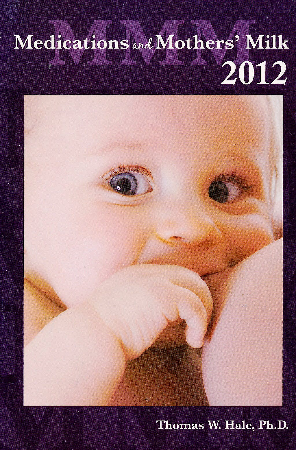 Portada del libro 9780984774630 Medications and Mothers' Milk